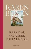 Karneval og andre fortællinger - Karen Blixen