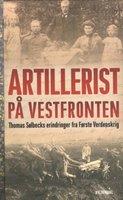 Artillerist på Vestfronten - Thomas Sølbeck