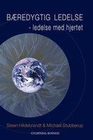 Bæredygtig ledelse - Steen Hildebrandt,Michael Stubberup