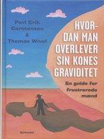 Hvordan man overlever sin kones graviditet - Povl Erik Carstensen, Thomas Wivel