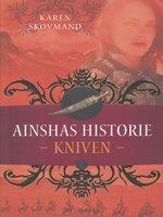 Ainshas historie 1 - Kniven - Karen Skovmand Jensen