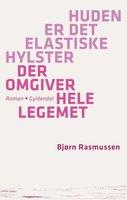 Huden er det elastiske hylster der omgiver hele legemet - Bjørn Rasmussen