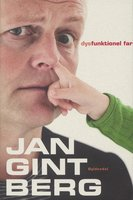 Dysfunktionel Far - Jan Gintberg