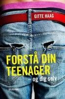 Forstå din teenager - Gitte Haag