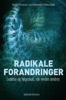 Radikale forandringer - Lars B. Goldschmidt,Hanne M. Sundin,Bolette Christensen