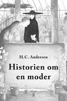 Historien om en moder - H.C. Andersen