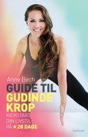 Guide til gudindekrop - Anne Bech