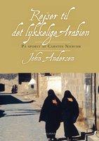 Rejser til det lykkelige Arabien - John Andersen