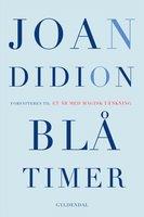 Blå timer - Joan Didion