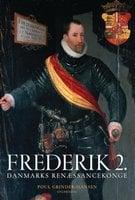 Frederik 2. - Poul Grinder-Hansen