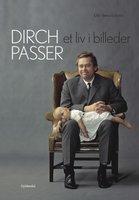 Dirch Passer - Et liv i billeder - Ole Sønnichsen