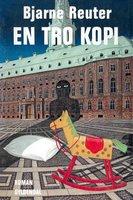 En tro kopi - Bjarne Reuter