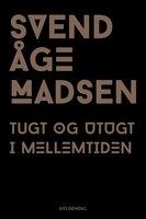 Tugt og utugt i mellemtiden 1-2 - Svend Åge Madsen