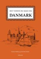 Det vidste du ikke om Danmark - Rasmus Dahlberg, Mai-Britt Schultz