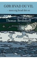 Gør hvad du vil - men sig hvad det er - Thomas Bredsdorff
