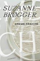 Creme fraiche - Suzanne Brøgger