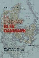 Da Danmark blev Danmark - Johan Peter Noack