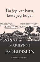 Da jeg var barn, læste jeg bøger - Marilynne Robinson