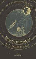 Alt under månen - Harald Voetmann