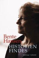 Historien findes - Bente Hansen