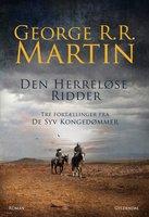 Den herreløse ridder - George R.R. Martin