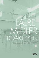 Læremidler i didaktikken - Thomas Illum Hansen,Jens Jørgen Hansen,Stefan Ting Graf