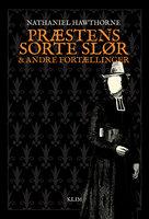 Præstens sorte slør og andre fortællinger - Nathaniel Hawthorne