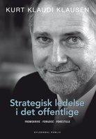Strategisk ledelse i det offentlige - Kurt Klaudi Klausen