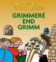 Grimmere end Grimm - Rune T. Kidde
