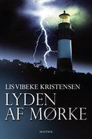 Lyden af mørke - Lis Vibeke Kristensen