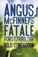 Angus McFinneys fatale forstyrrelse - Keld Conradsen