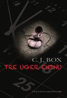 Tre uger endnu - C.J. Box