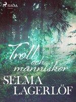 Troll och människor 1 - Selma Lagerlöf