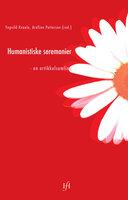 Humanistiske seremonier - Yngvild Kvaale, Arnfinn Pettersen