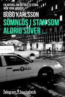Sömnlös i stan som aldrig sover... - Ett reportage om 80-talets stora New York-droger - Bobo Karlsson