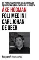 Följ med in i Carl Johan De Geer - Ett porträtt av friherren och allkonstnären bakom Tårtan, Skända flaggan och 10-gruppen - Åke Högman