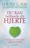 Du kan helbrede dit hjerte - Louise L. Hay, David Kessler