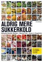Aldrig mere sukkerkold - Anne-Li Engström, Nanna Friis, Barbara Bendix Becker