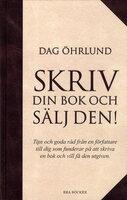 Skriv din bok och sälj den! - Dag Öhrlund