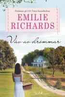 Väv av drömmar - Emilie Richards