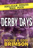 Derby Days - Eddy Brimson,Dougie Brimson