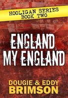 England, My England - Eddy Brimson, Dougie Brimson