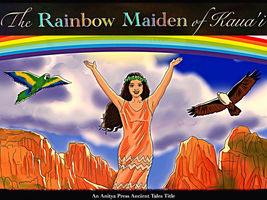 The Rainbow Maiden of Kaua'i - Lisa Schoonover