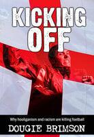 Kicking Off - Dougie Brimson