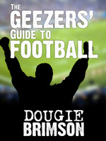 The Geezers' Guide To Football - Dougie Brimson