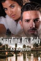 Guarding His Body - K.S. Augustin