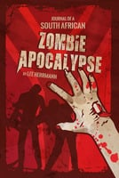 Journal of a South African Zombie Apocalypse - Lee Herrmann