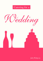 Catering for a Wedding - Judy Ridgway