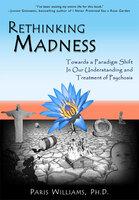 Rethinking Madness - Paris Williams
