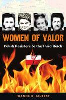 Women of Valor - Joanne D. Gilbert